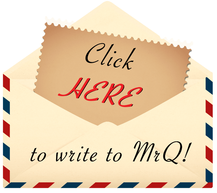 click here to write to MrQ