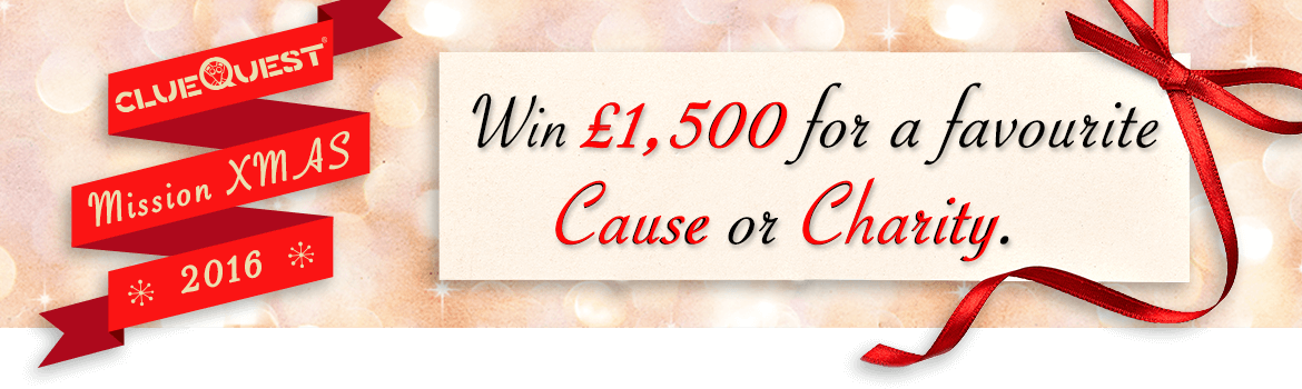 clueQuest Mission XMAS - Win 1500 for a favourite Cause or Charity